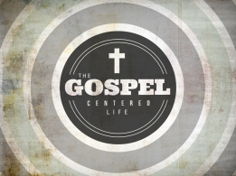 The Gospel Centered Life